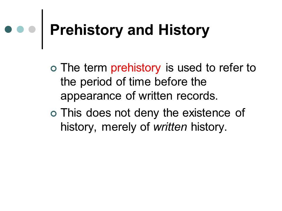 Prehistory and History