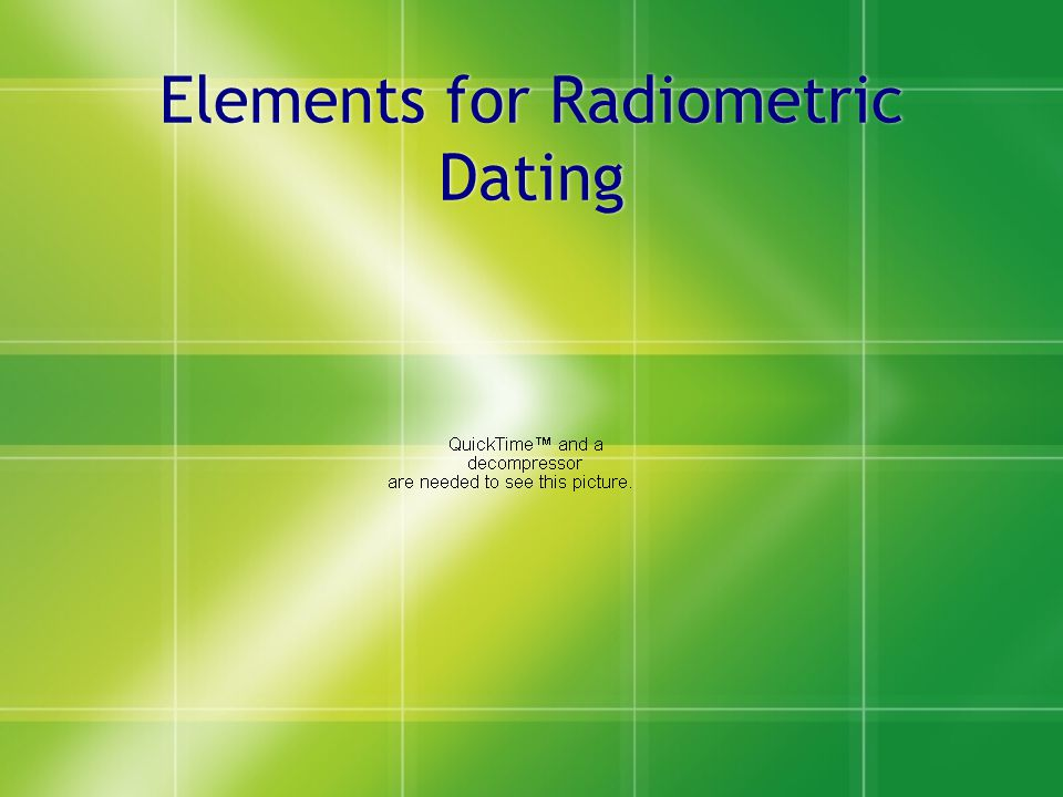Elements for Radiometric Dating