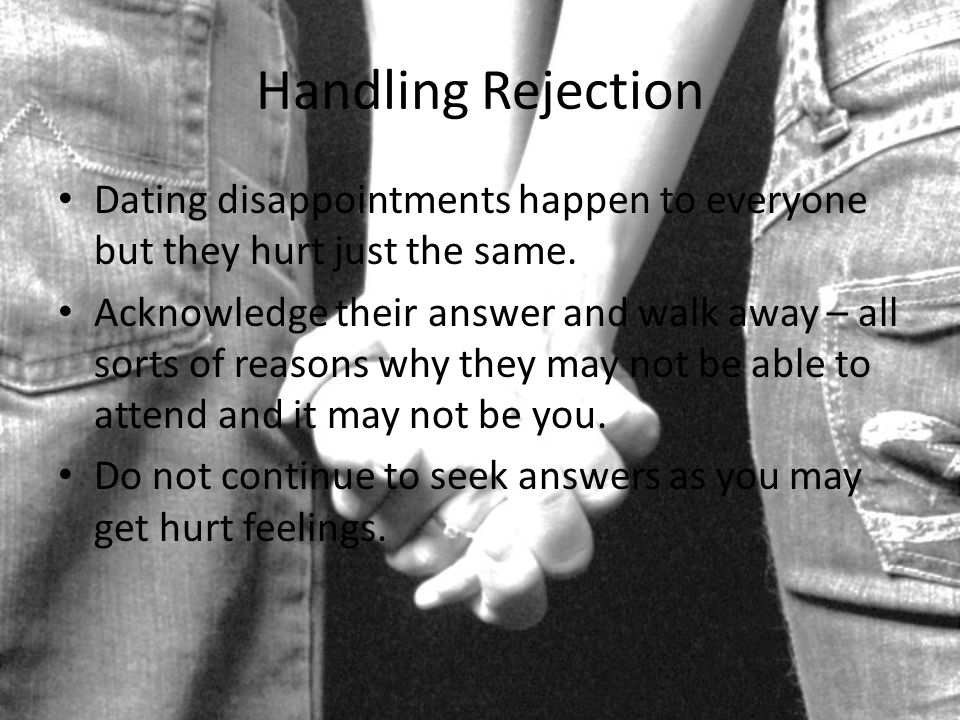Handling Rejection Dating disappointments happen to everyone but they hurt just the same.
