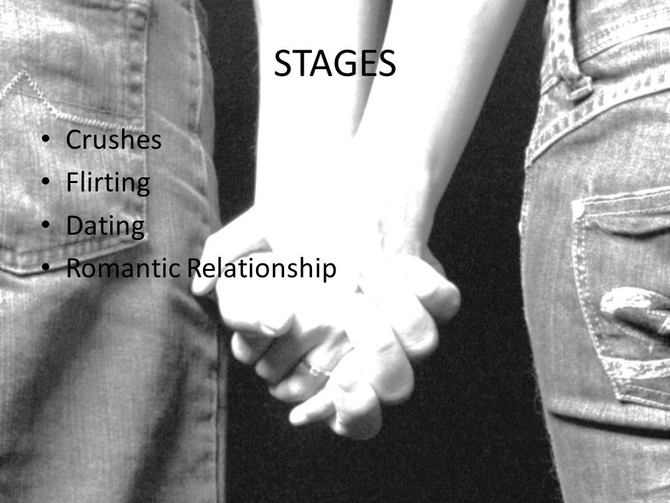 STAGES Crushes Flirting Dating Romantic Relationship