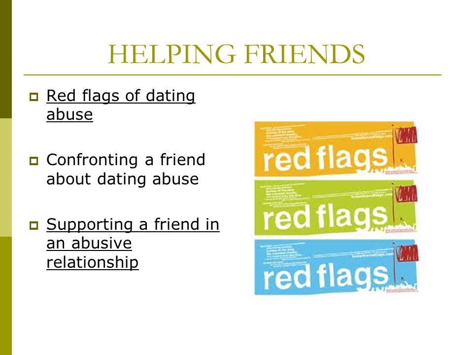 red flags dating abuse As emotional and/or verbal abuse red flags for parents that your teen may be experiencing abuse: for more information on teen dating & violence:.