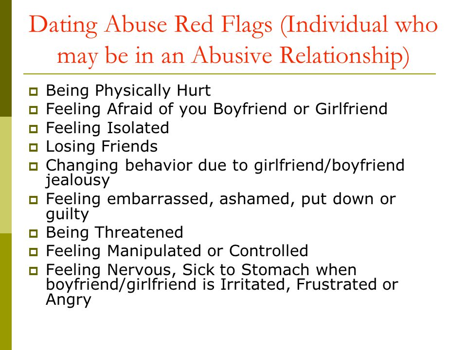 Dating Abuse Red Flags (Individual who may be in an Abusive Relationship)
