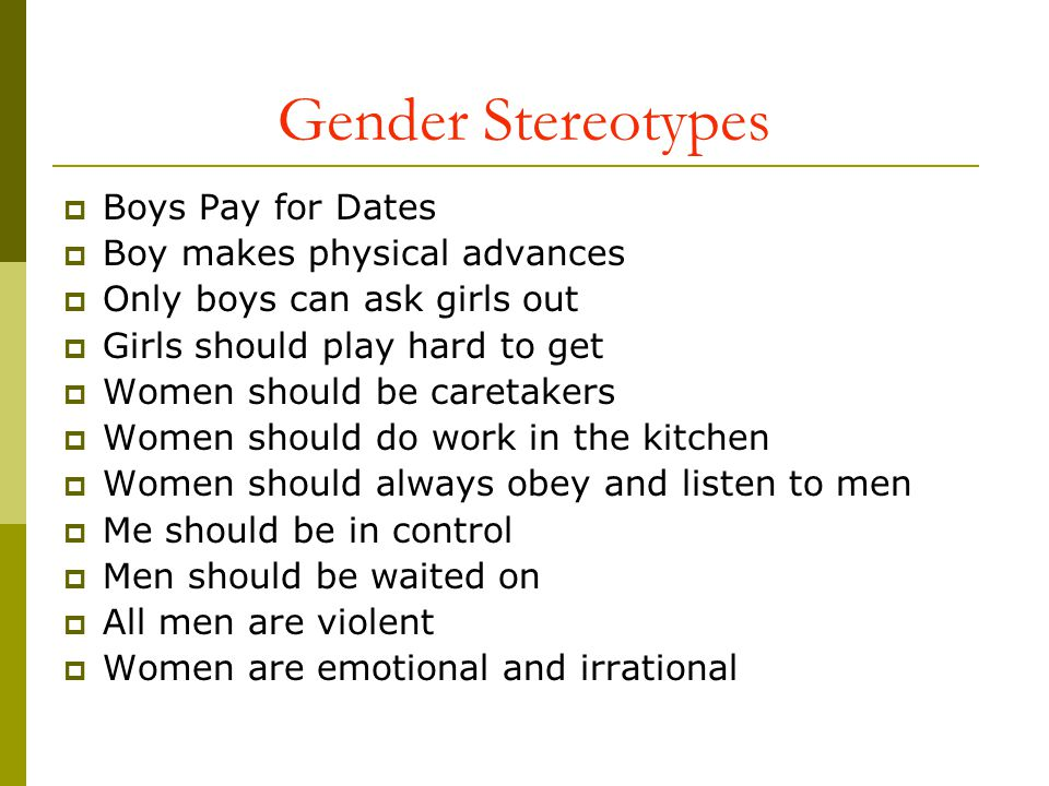 Gender Stereotypes Boys Pay for Dates Boy makes physical advances