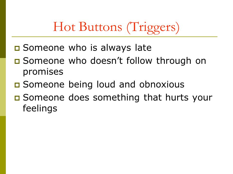 Hot Buttons (Triggers)
