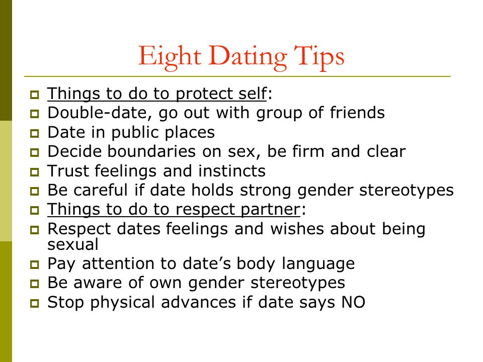 Eight Dating Tips Things to do to protect self: