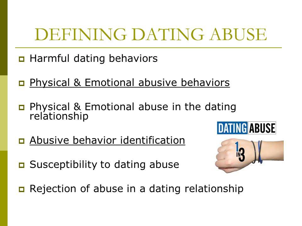 DEFINING DATING ABUSE Harmful dating behaviors