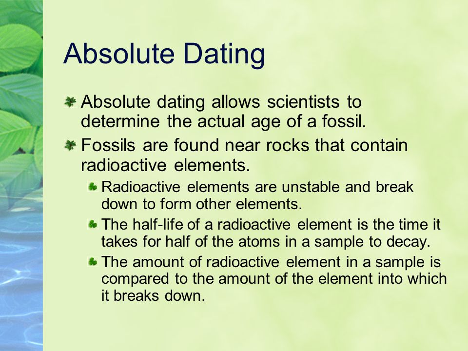 absolute dating techniques to determine the age of a fossil Older fossils cannot be dated by carbon-14 methods and require radiometric dating scientists can use different chemicals for absolute dating: the best-known absolute dating technique is carbon-14 dating, which archaeologists prefer to use.