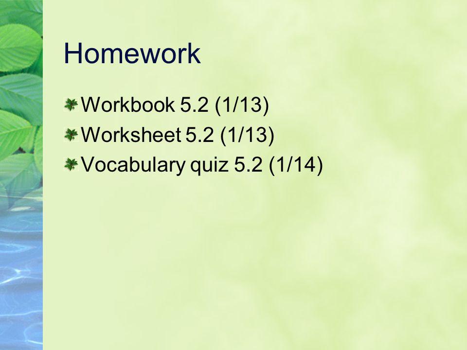 Homework Workbook 5.2 (1/13) Worksheet 5.2 (1/13)