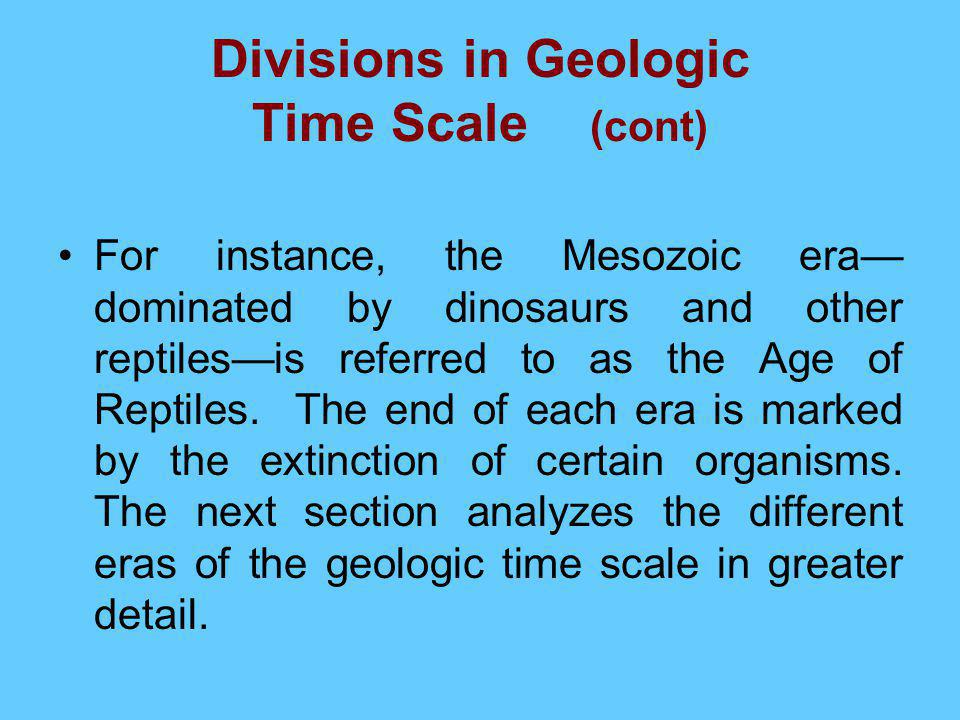 Divisions in Geologic Time Scale (cont)