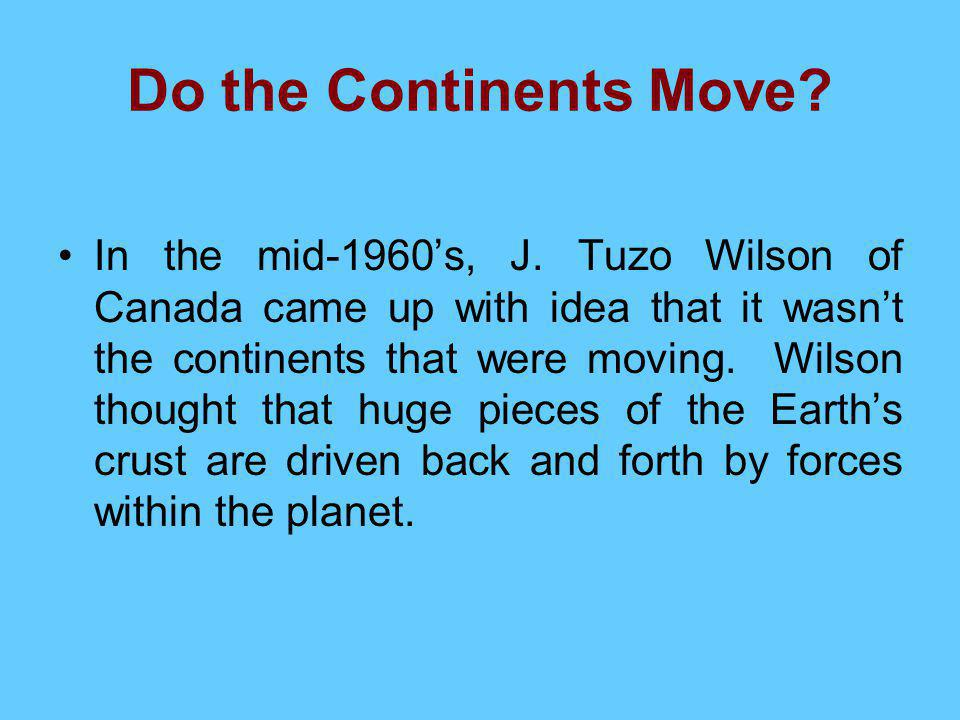Do the Continents Move