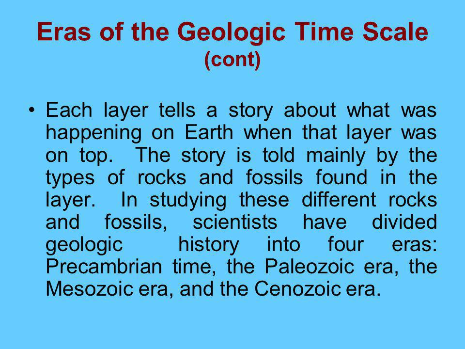 Eras of the Geologic Time Scale (cont)