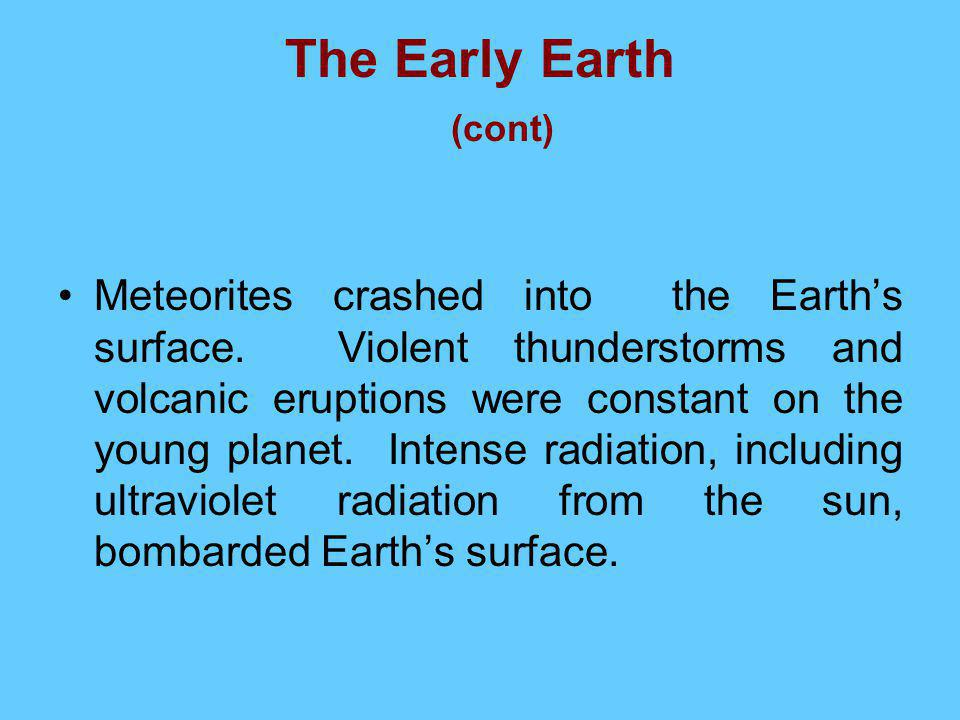 The Early Earth (cont)