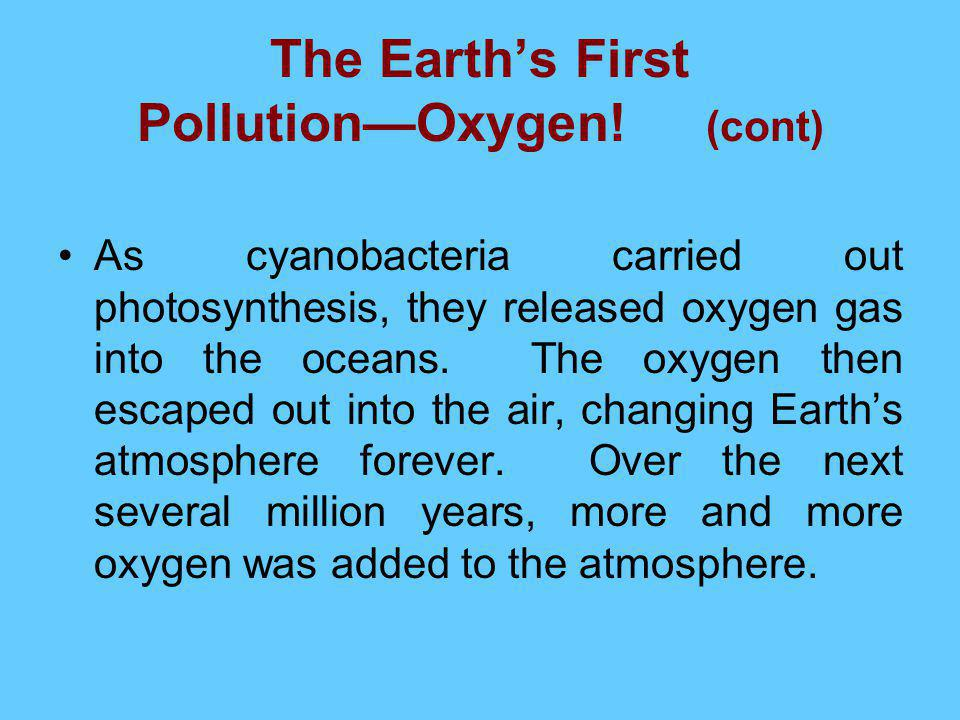 The Earth's First Pollution—Oxygen! (cont)