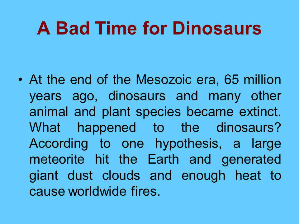 A Bad Time for Dinosaurs