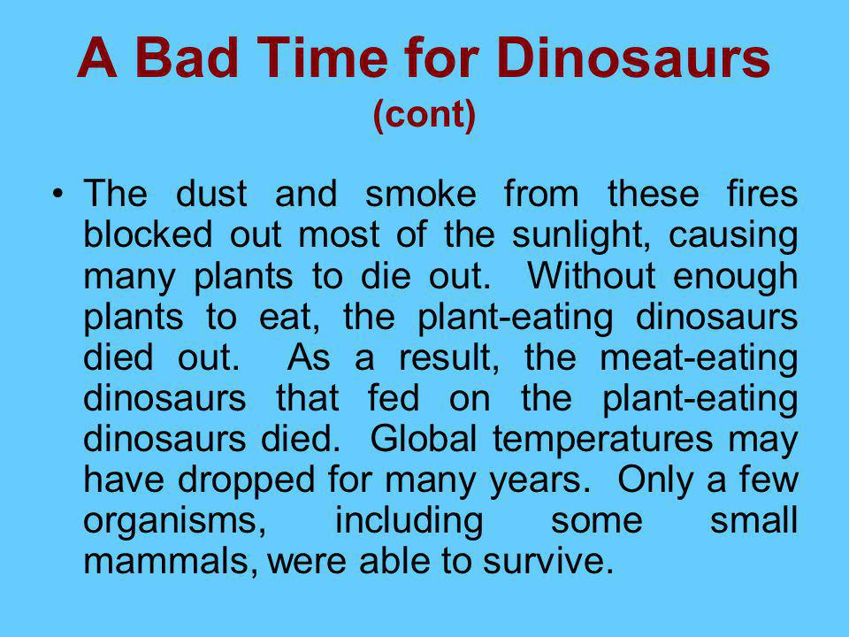 A Bad Time for Dinosaurs (cont)