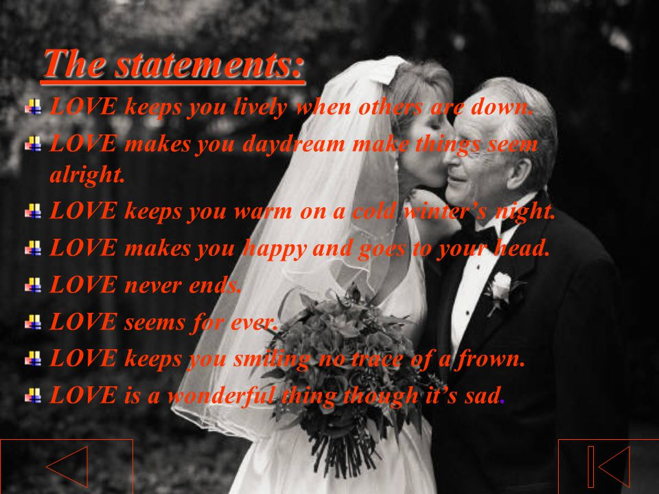 The statements: LOVE keeps you lively when others are down.