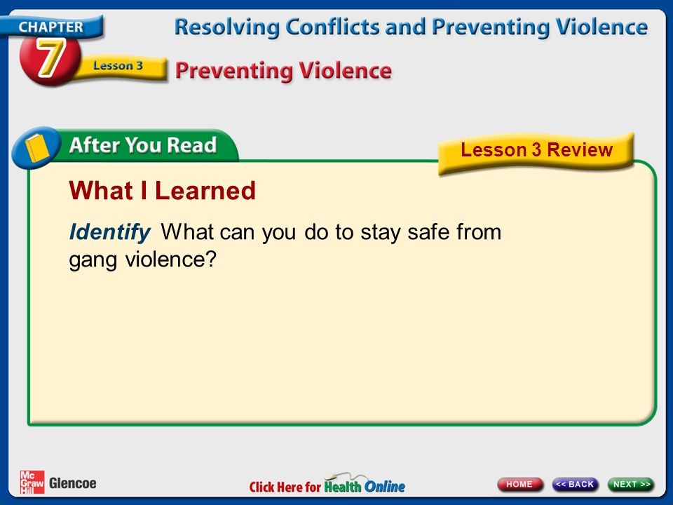 Lesson 3 Review What I Learned. Identify What can you do to stay safe from gang violence