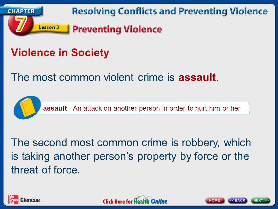 The most common violent crime is assault.