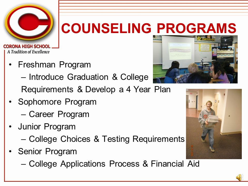 COUNSELING PROGRAMS Freshman Program Introduce Graduation & College