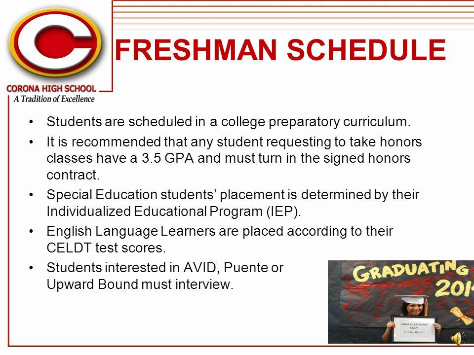 FRESHMAN SCHEDULE Students are scheduled in a college preparatory curriculum.