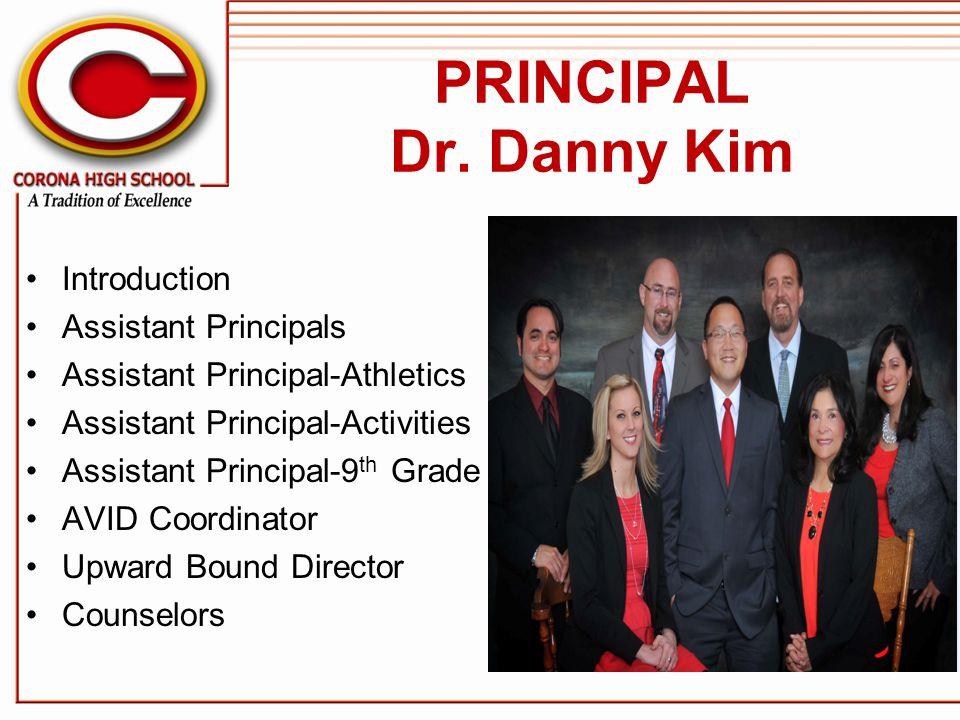 PRINCIPAL Dr. Danny Kim Introduction Assistant Principals