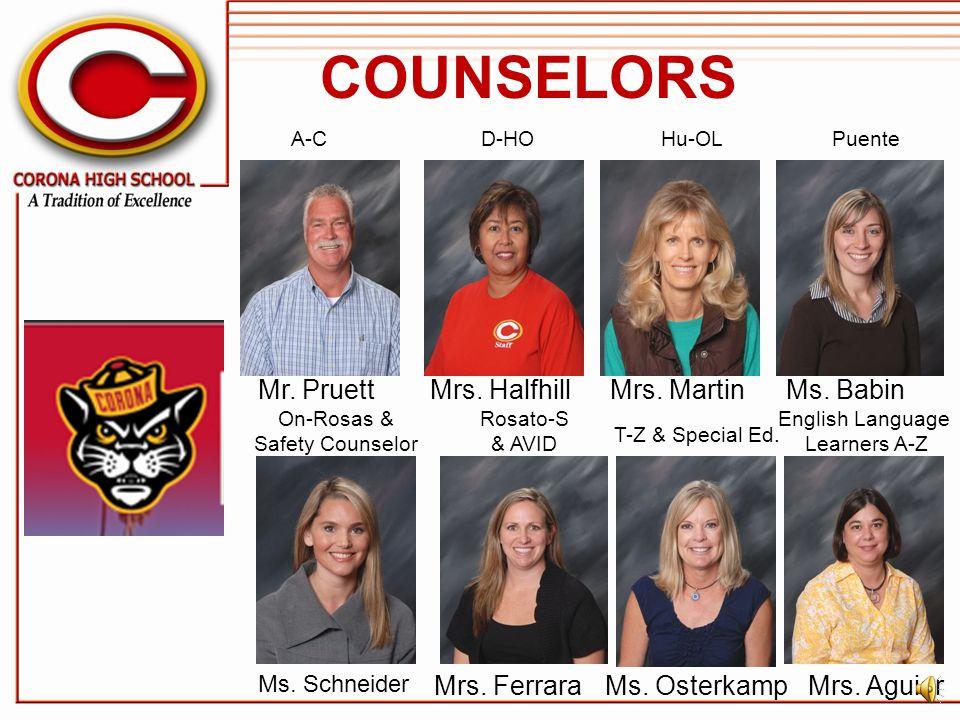 COUNSELORS Mr. Pruett Mrs. Halfhill Mrs. Martin Ms. Babin Mrs. Ferrara