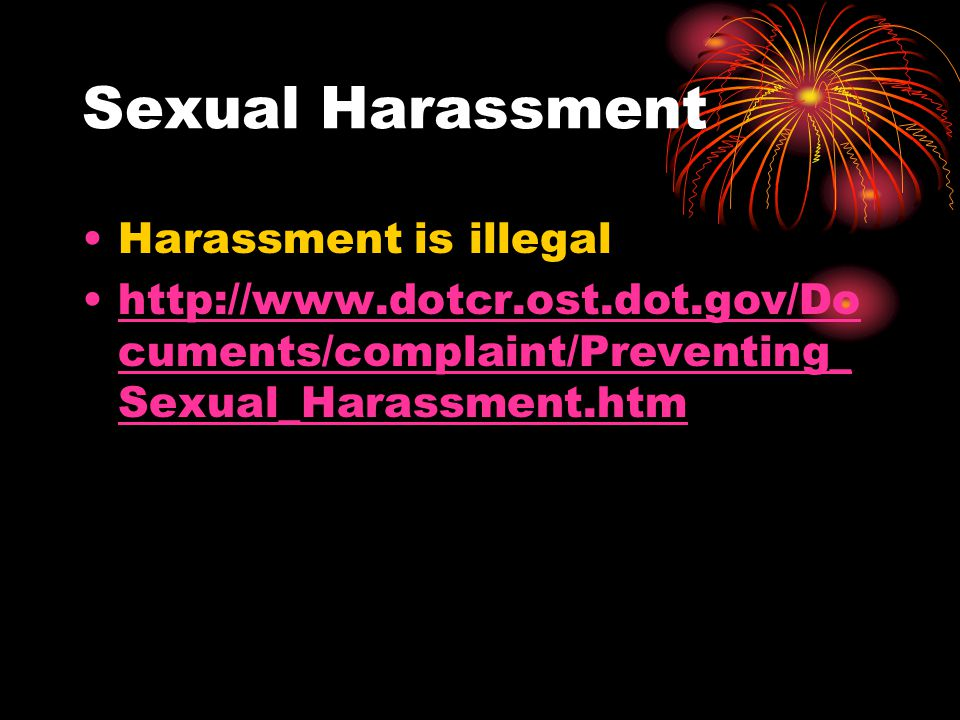 Sexual Harassment Harassment is illegal