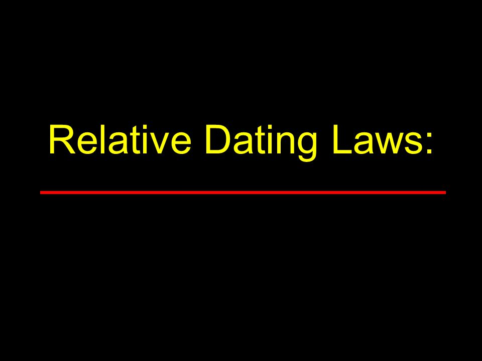 Relative Dating Laws: