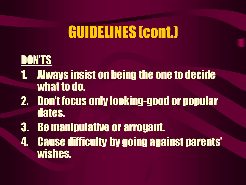 GUIDELINES (cont.) DON'TS