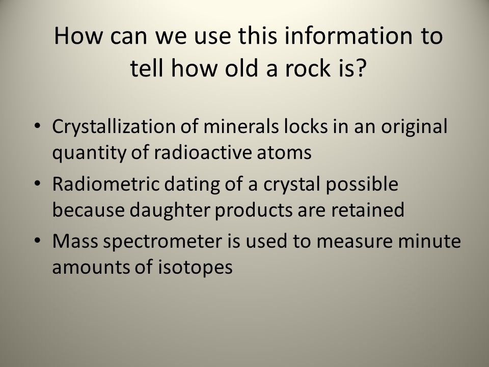 How can we use this information to tell how old a rock is