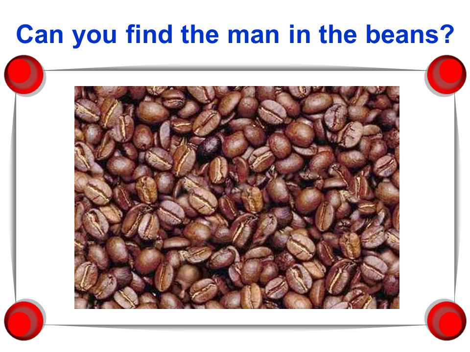 Can you find the man in the beans