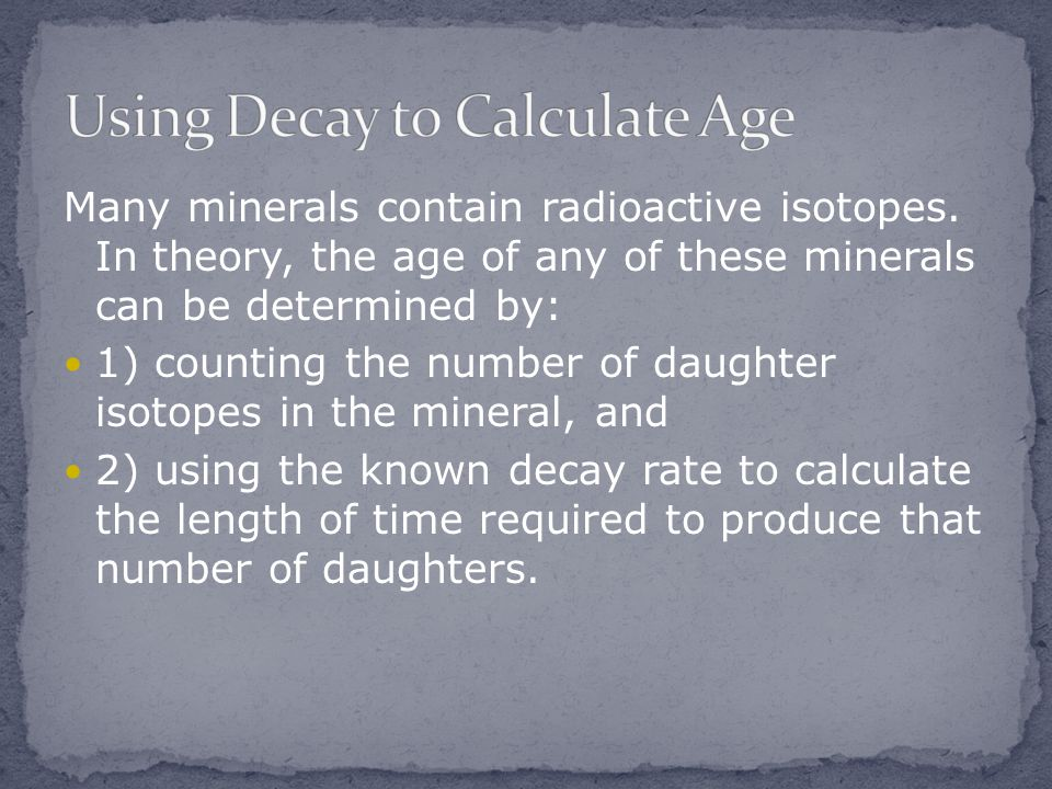Using Decay to Calculate Age