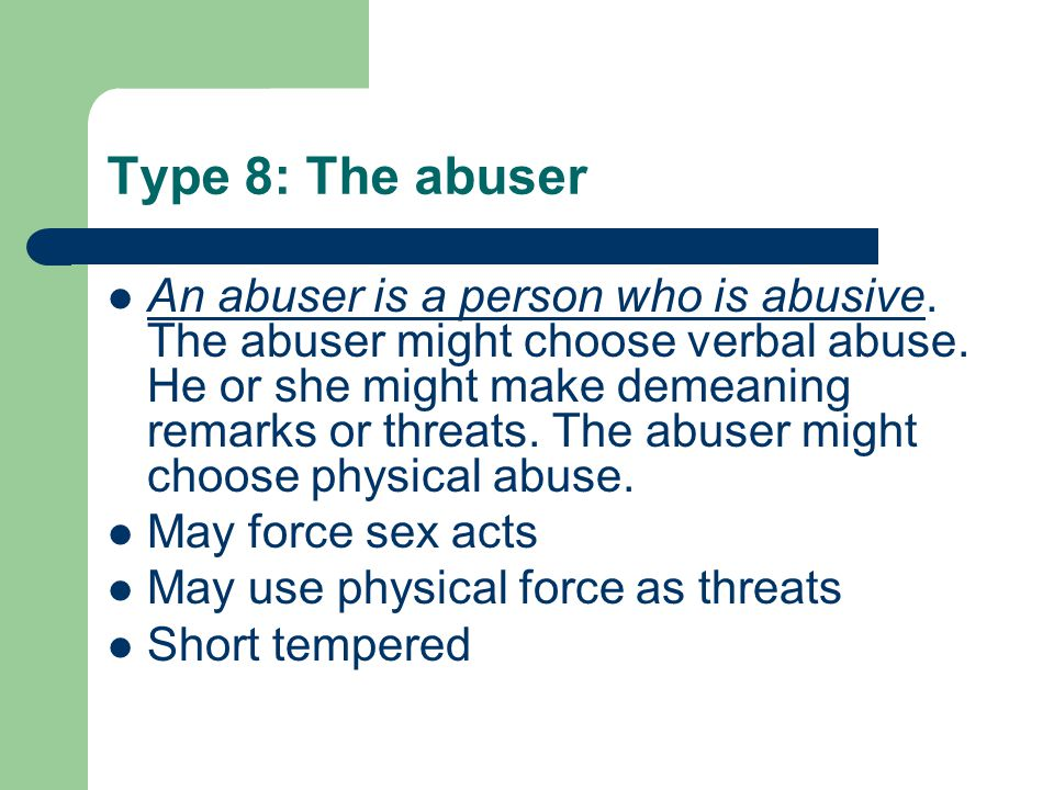 Type 8: The abuser