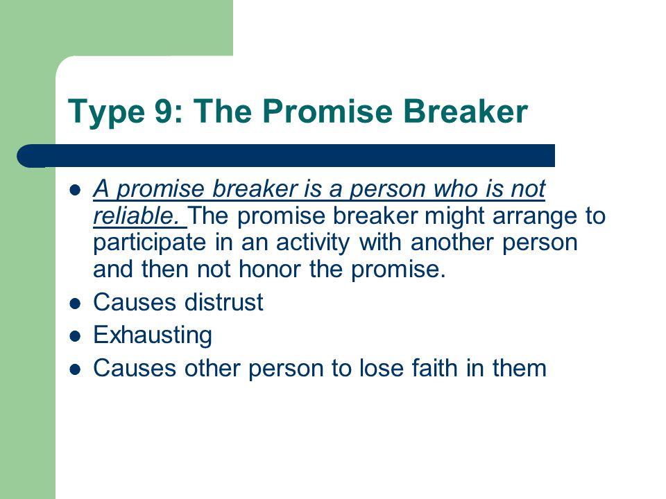 Type 9: The Promise Breaker