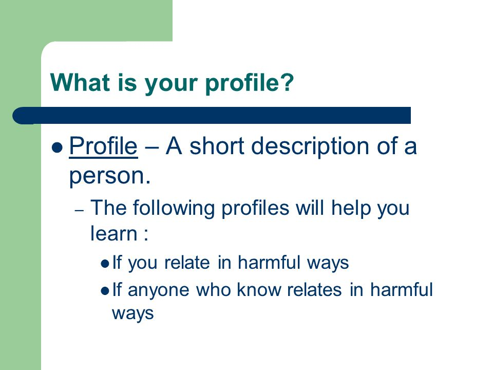 Profile – A short description of a person.