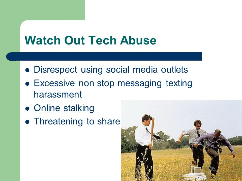 Watch Out Tech Abuse Disrespect using social media outlets