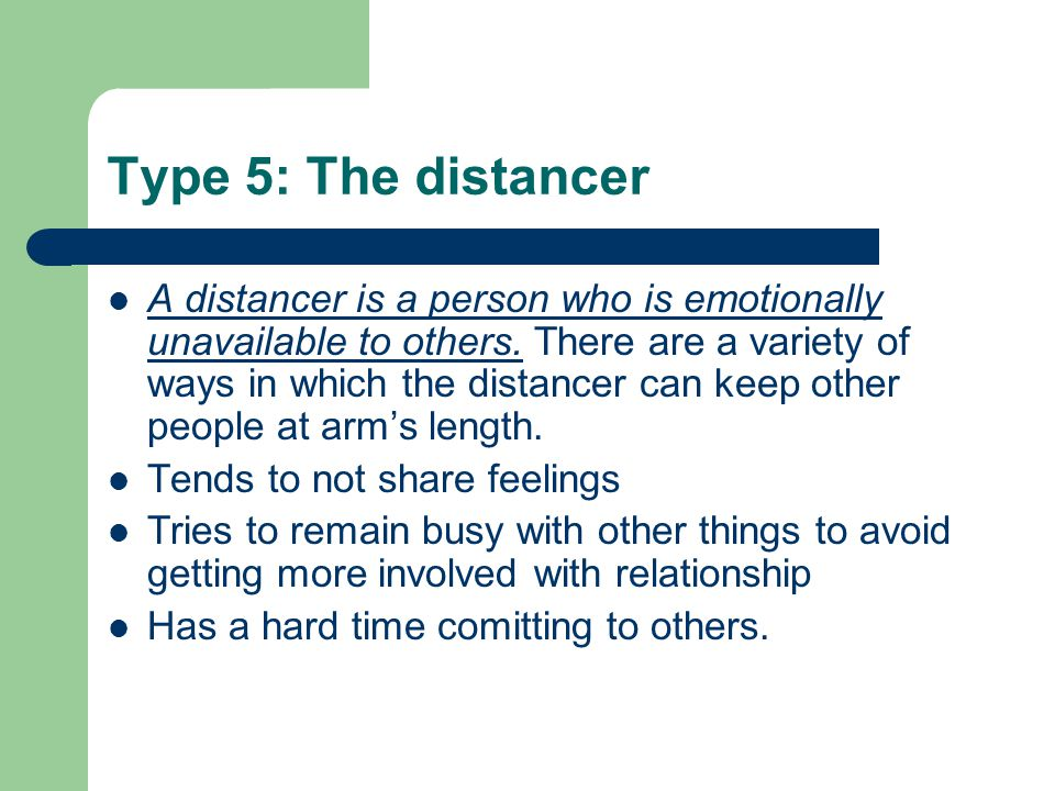 Type 5: The distancer