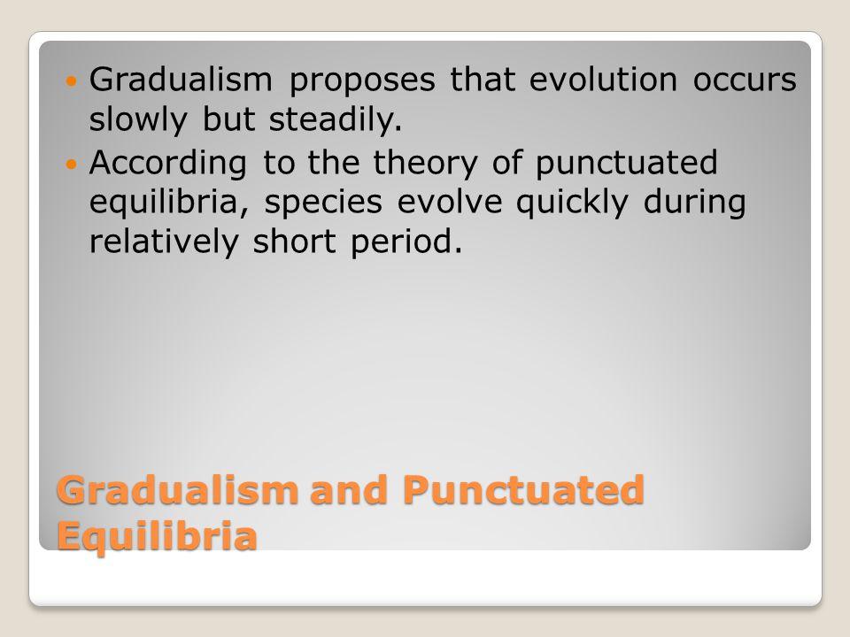 Gradualism and Punctuated Equilibria