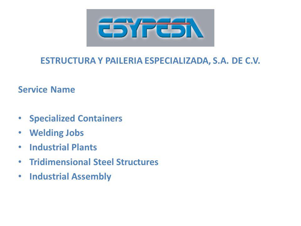 ESTRUCTURA Y PAILERIA ESPECIALIZADA, S.A. DE C.V.