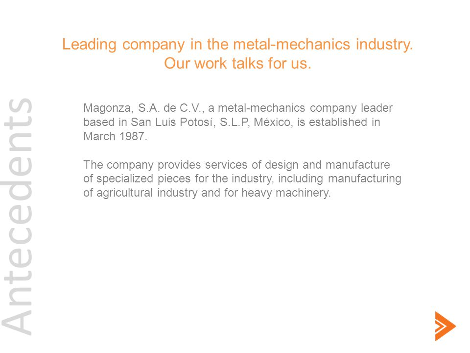 Leading company in the metal-mechanics industry.