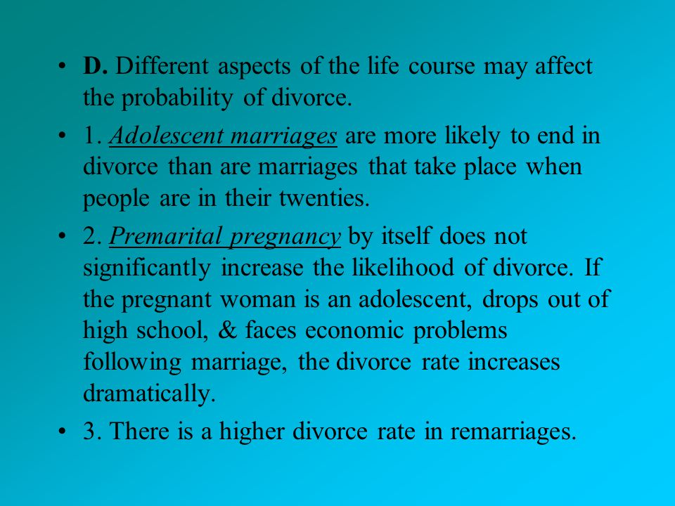 D. Different aspects of the life course may affect the probability of divorce.