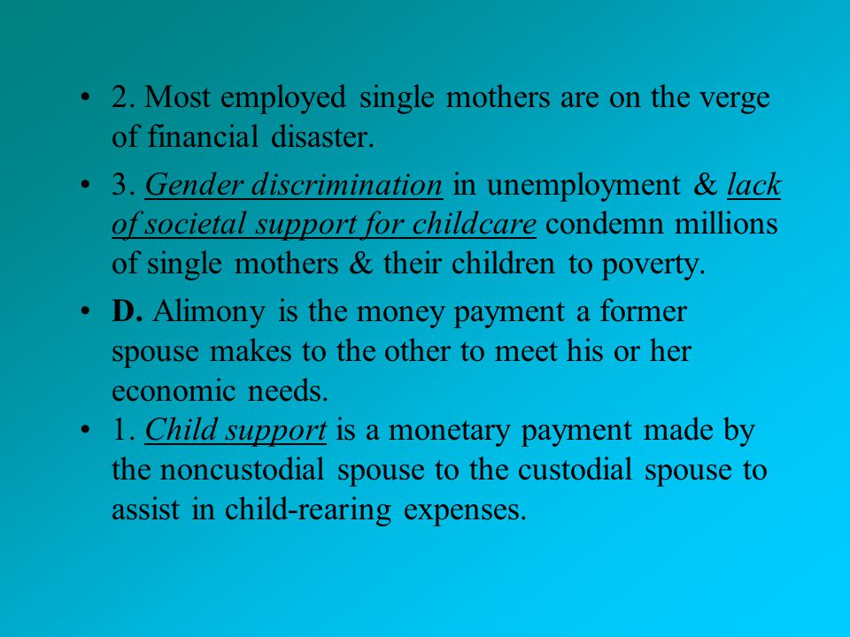 2. Most employed single mothers are on the verge of financial disaster.