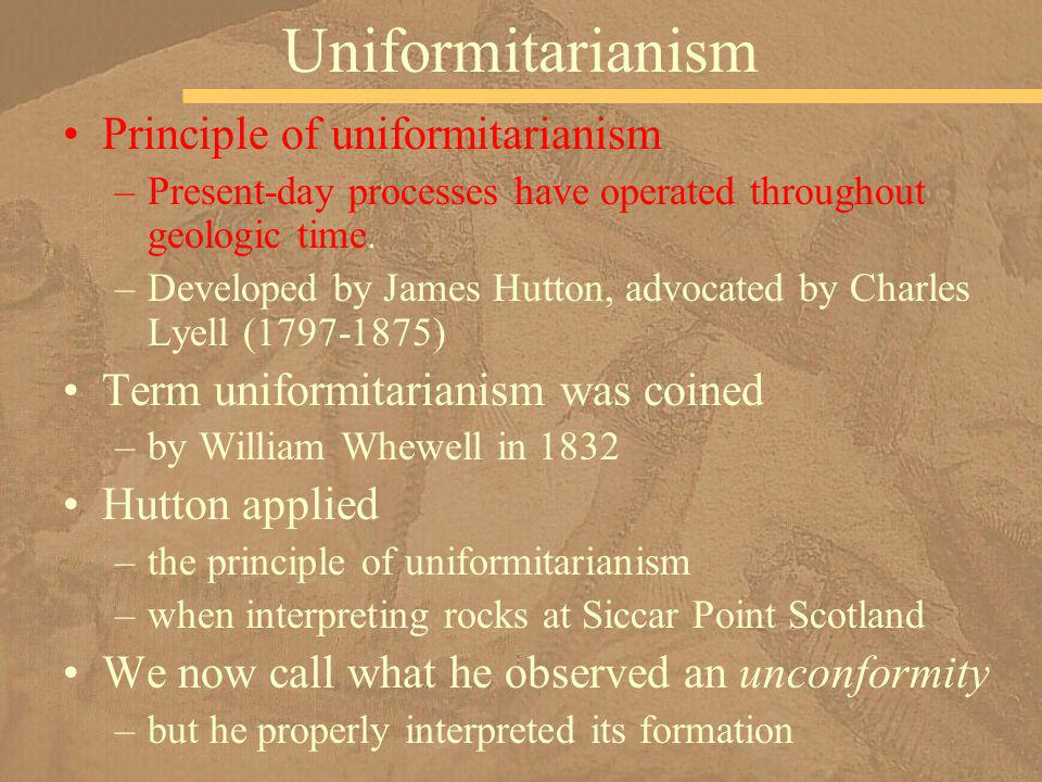 Uniformitarianism Principle of uniformitarianism