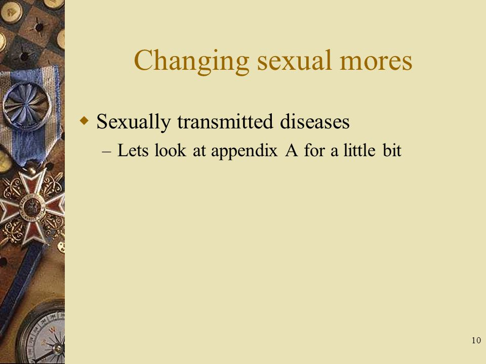 Changing sexual mores Sexually transmitted diseases