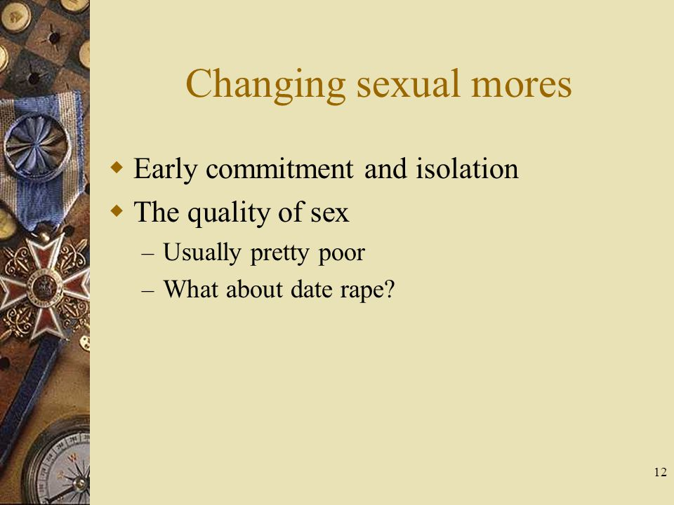 Changing sexual mores Early commitment and isolation