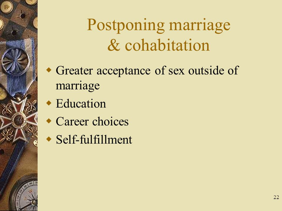 Postponing marriage & cohabitation
