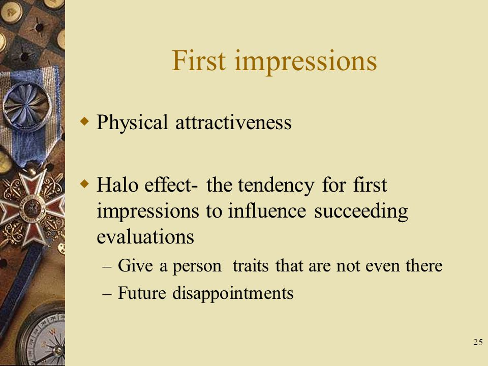 First impressions Physical attractiveness