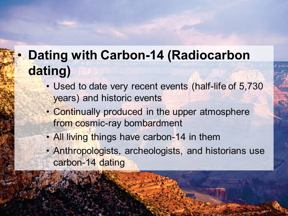 Dating with Carbon-14 (Radiocarbon dating)