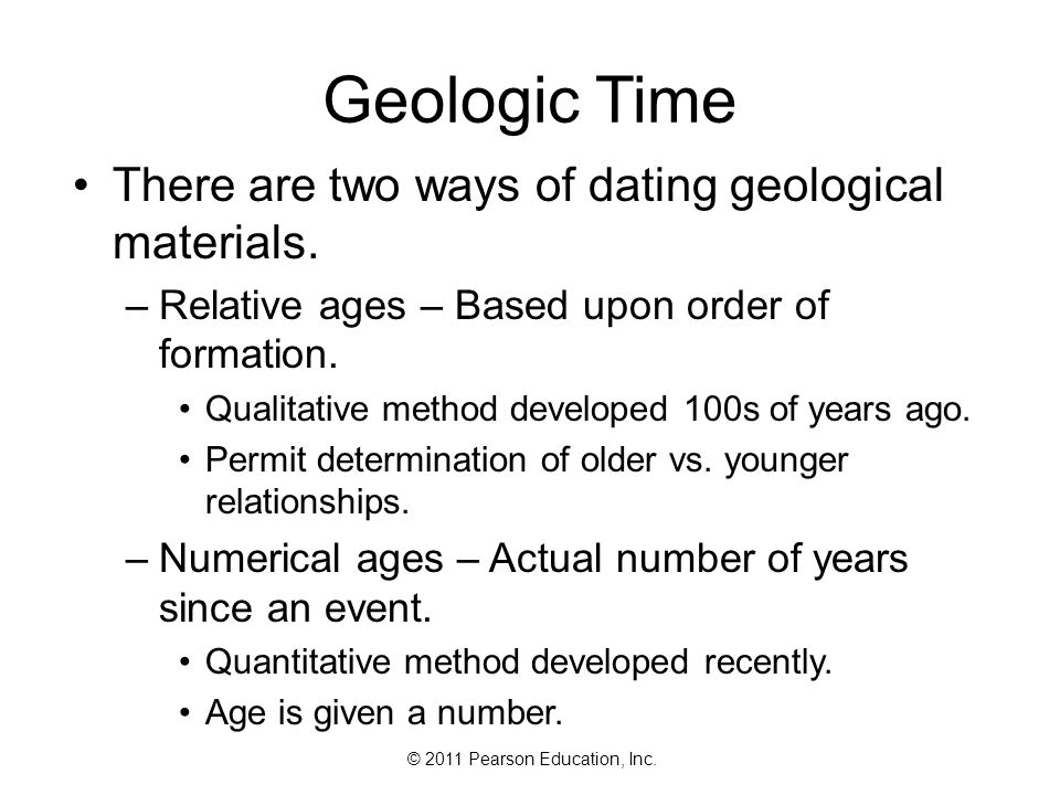 Geologic Time There are two ways of dating geological materials.