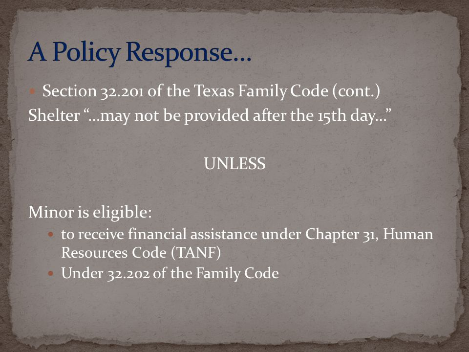 A Policy Response… Section 32.201 of the Texas Family Code (cont.)